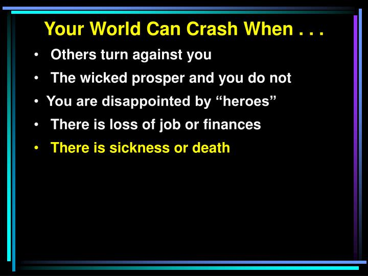Your World Can Crash When . . .