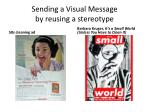 sending a visual message by reusing a stereotype