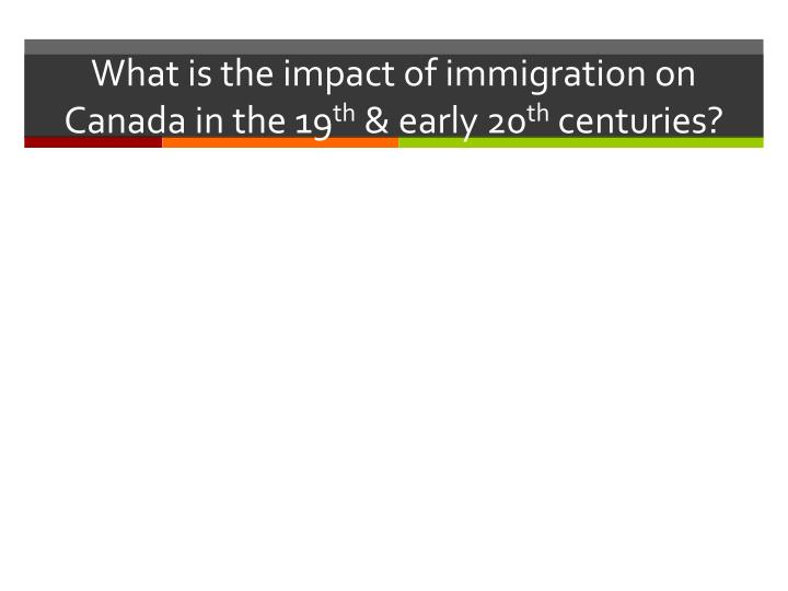 the historya and impact of immigrants in canada History of immigration to canada  early 20th century when organized immigration schemes brought in much of the new immigrants to canada,  history of canada.