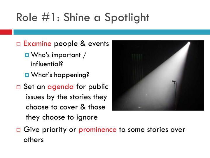 Role #1: Shine a Spotlight