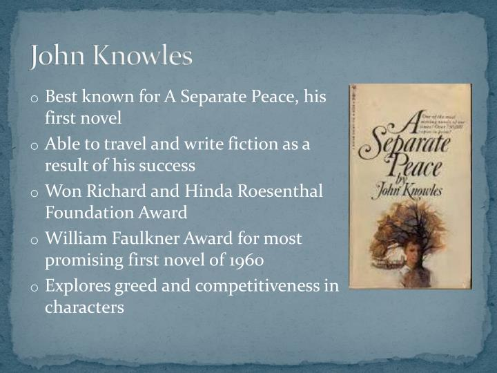 an analysis of knowles novel a separate peace A separate peace is a novel by award-winning author john knowles in this novel, gene forrester is a preparatory school student whose best friend is an outgoing and.