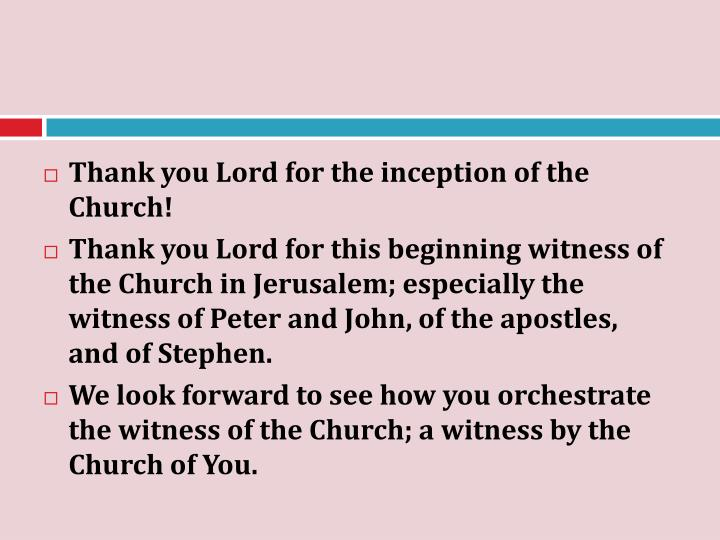 Thank you Lord for the inception of the Church!
