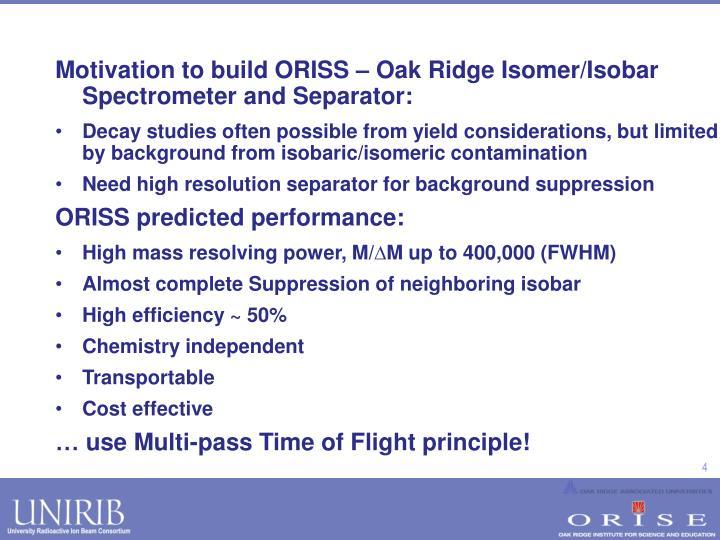 Motivation to build ORISS – Oak Ridge Isomer/Isobar Spectrometer and Separator: