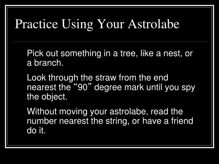 Practice Using Your Astrolabe