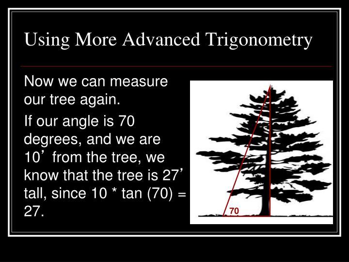 Using More Advanced Trigonometry