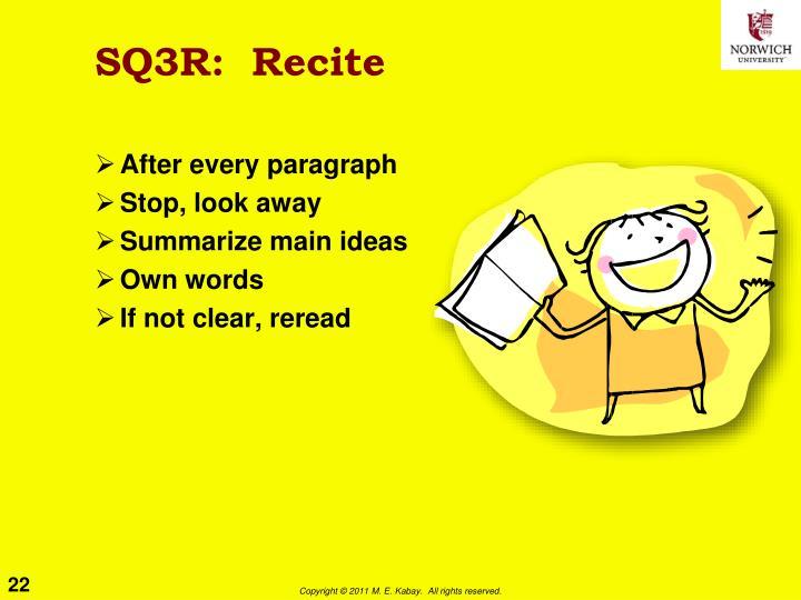 SQ3R:  Recite