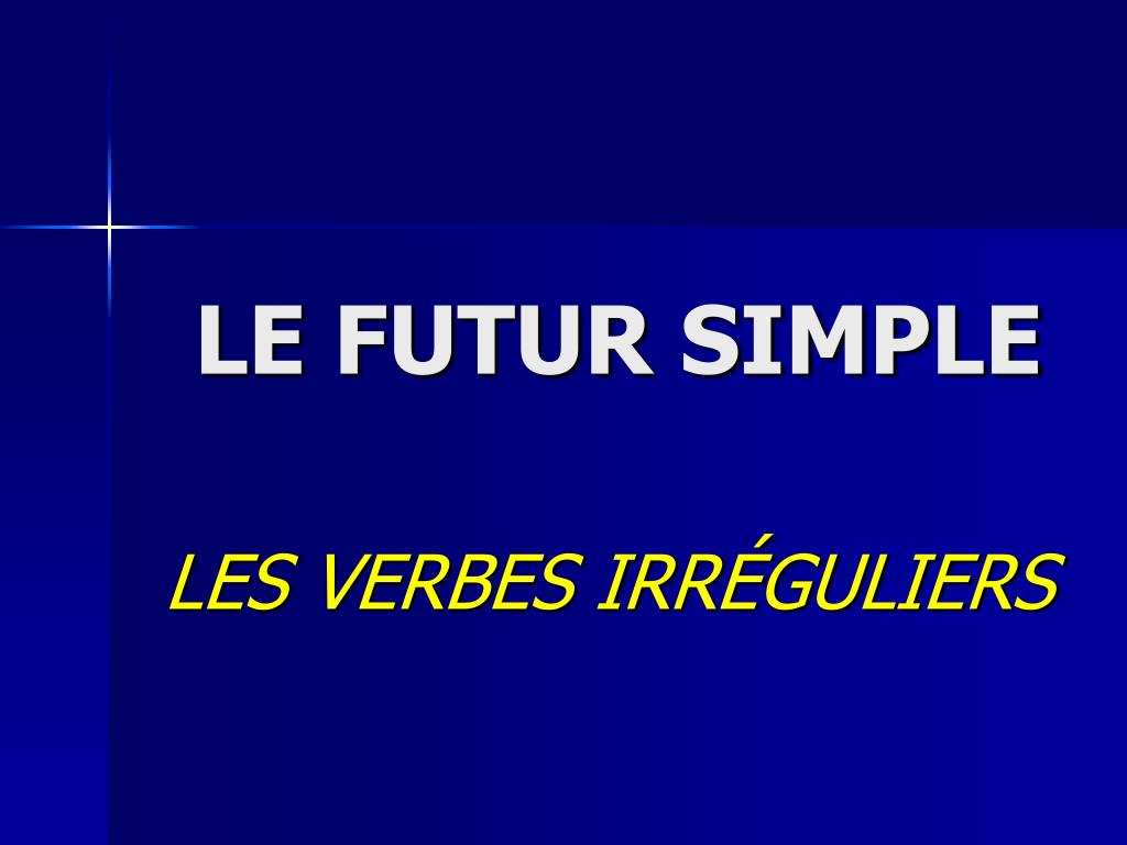Ppt Le Futur Simple Powerpoint Presentation Free Download Id 2590668