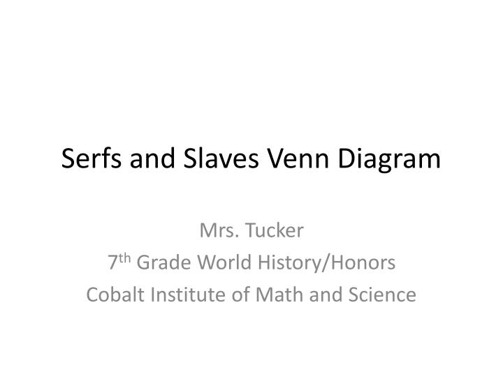 Ppt serfs and slaves venn diagram powerpoint presentation id2590694 serfs and slaves venn diagram ccuart Image collections