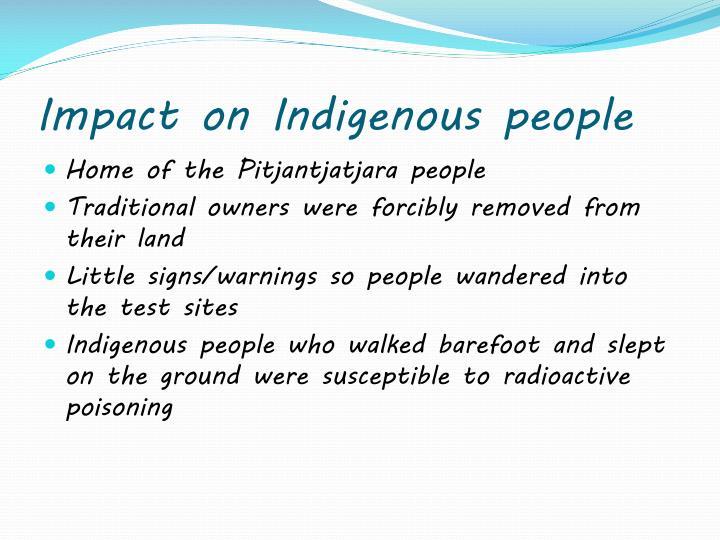 Impact on Indigenous people