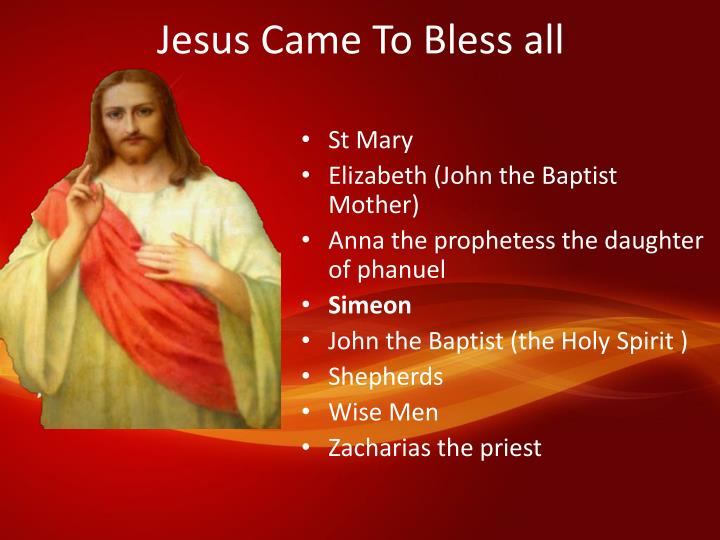 Jesus Came To Bless all