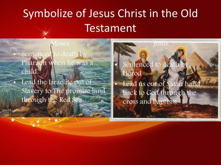Symbolize of Jesus Christ in the Old Testament