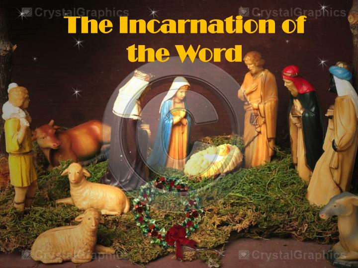The incarnation of the word