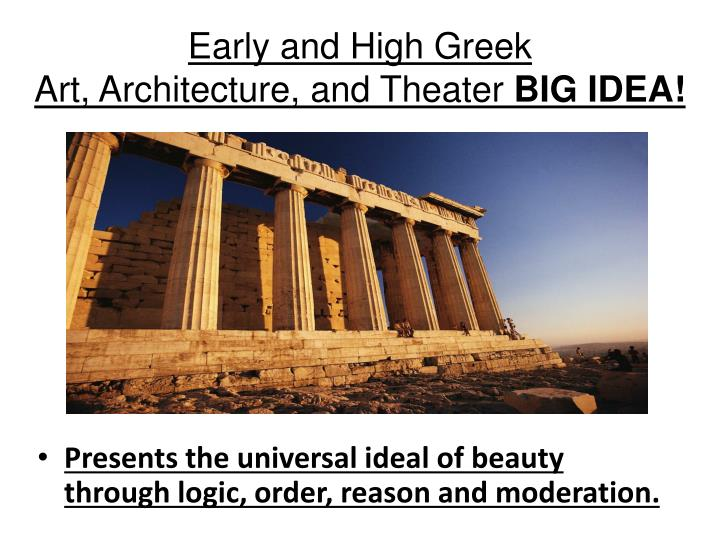 Early and high greek art architecture and theater big idea