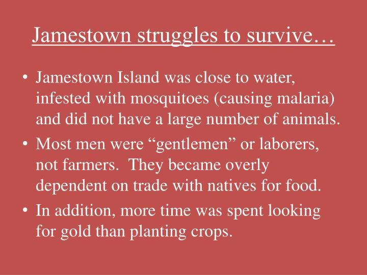 Jamestown struggles to survive
