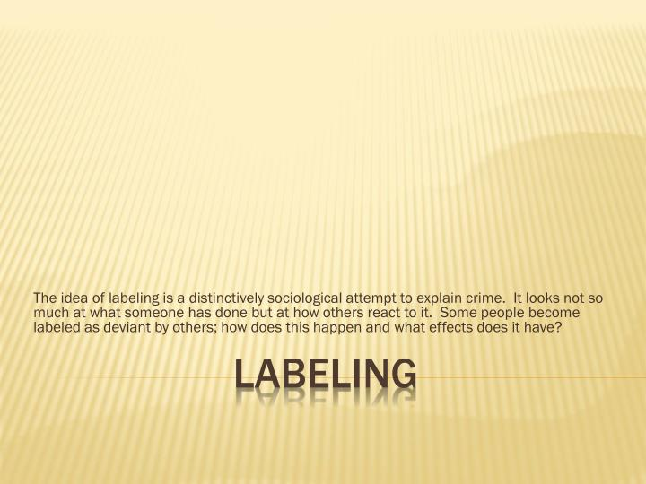 labelling theory in explaining crime and The national swedish council for crime prevention and its scientific reference labeling theory holds that on some occasion everybody.