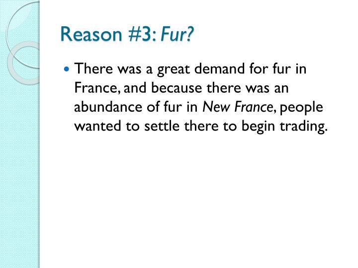 Reason #3: