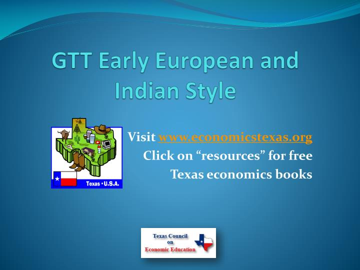 Gtt early european and indian style