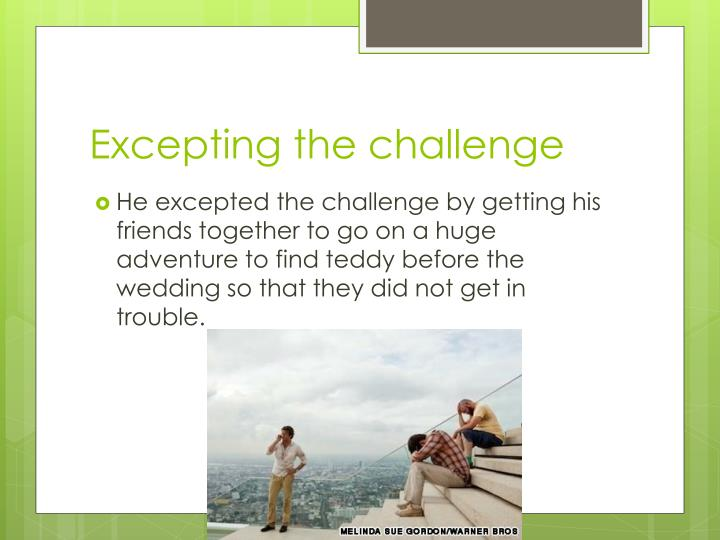 Excepting the challenge