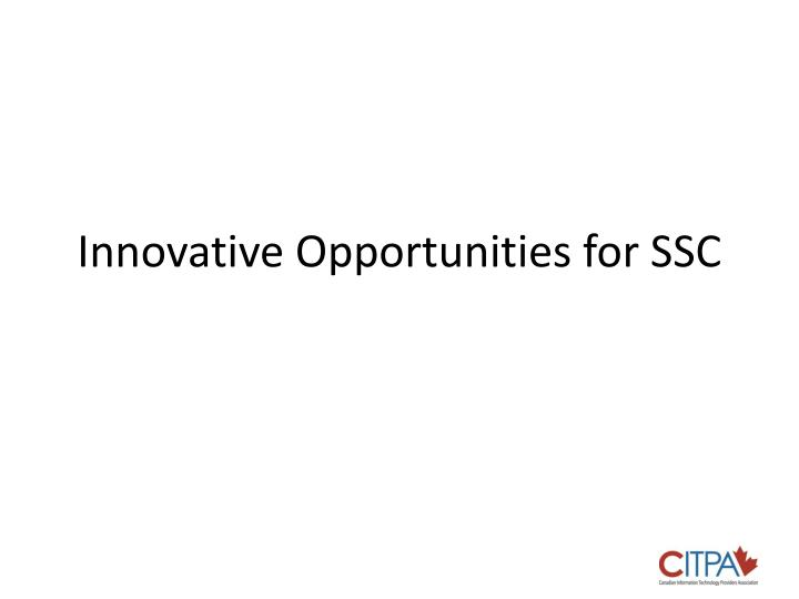 Innovative opportunities for ssc