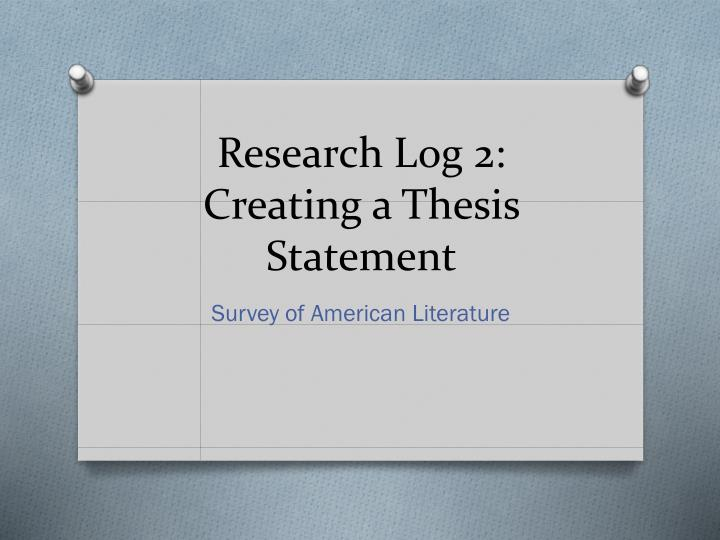 research log 2 creating a thesis statement n.