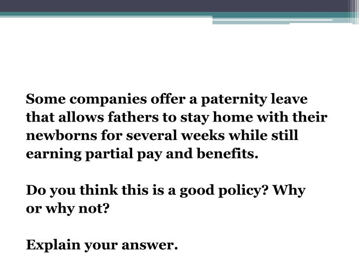 Some companies offer a paternity