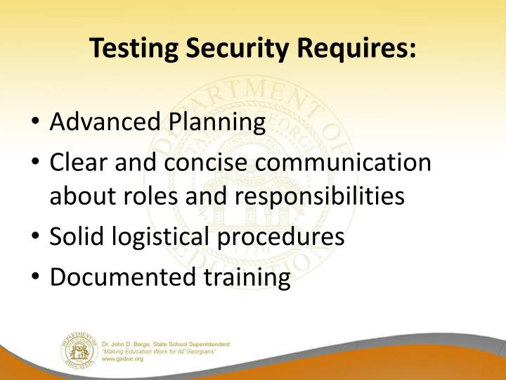 Testing Security Requires: