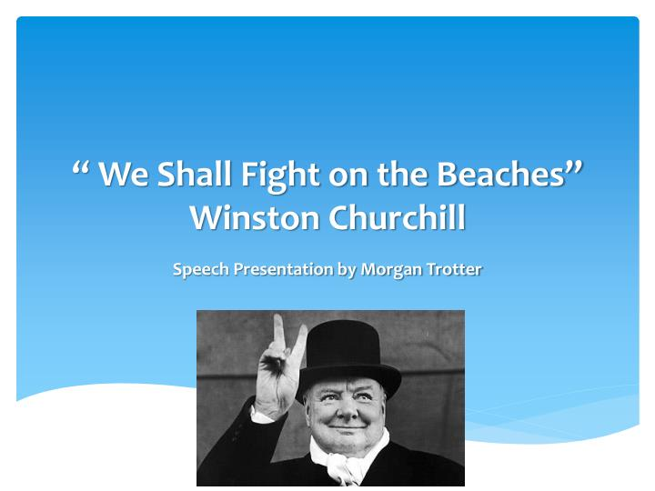 We shall fight on the beaches winston churchill