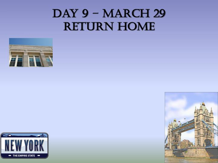 Day 9 – March 29