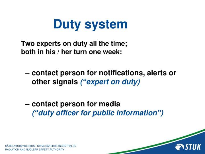 Duty system