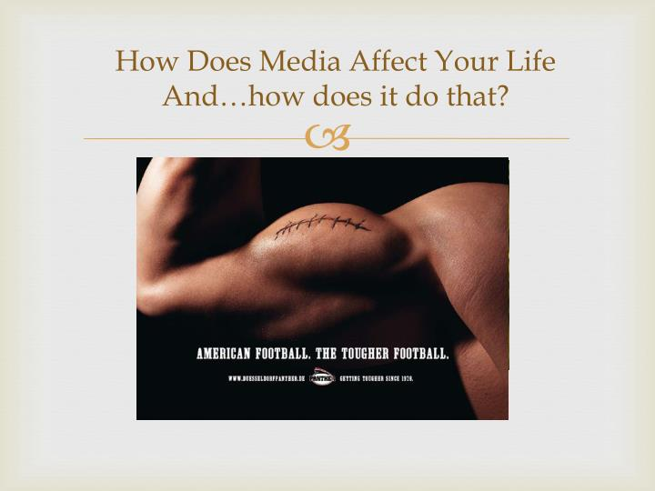 how does media affect my life As social media becomes the latest how social media can hurt your career employment with ivell marketing & logistics with immediate effect.