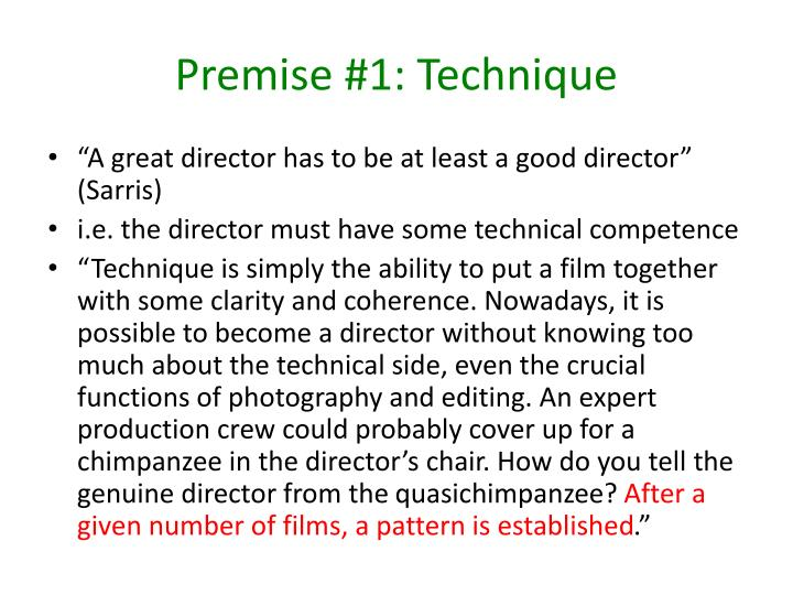 Premise #1: Technique