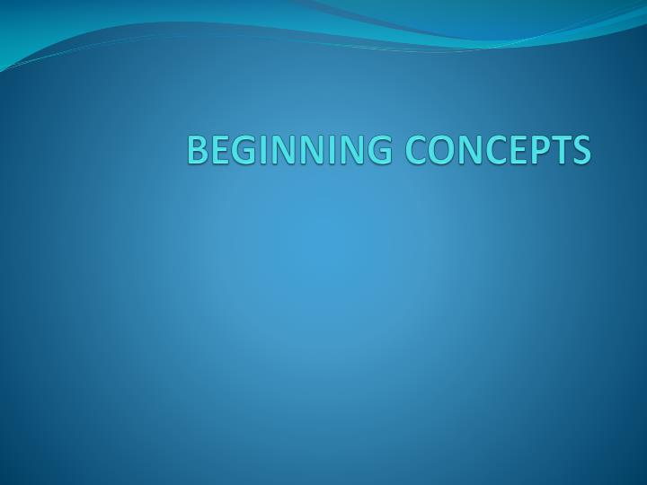 BEGINNING CONCEPTS