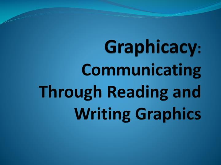 Graphicacy communicating through reading and writing graphics