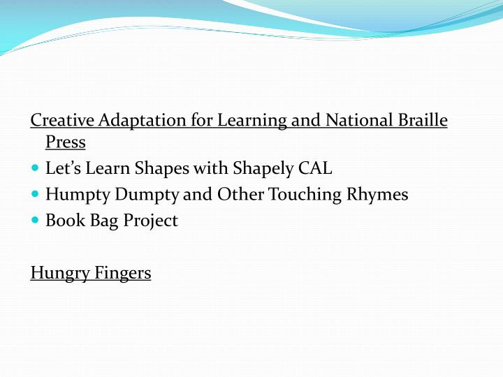 Creative Adaptation for Learning and National Braille Press