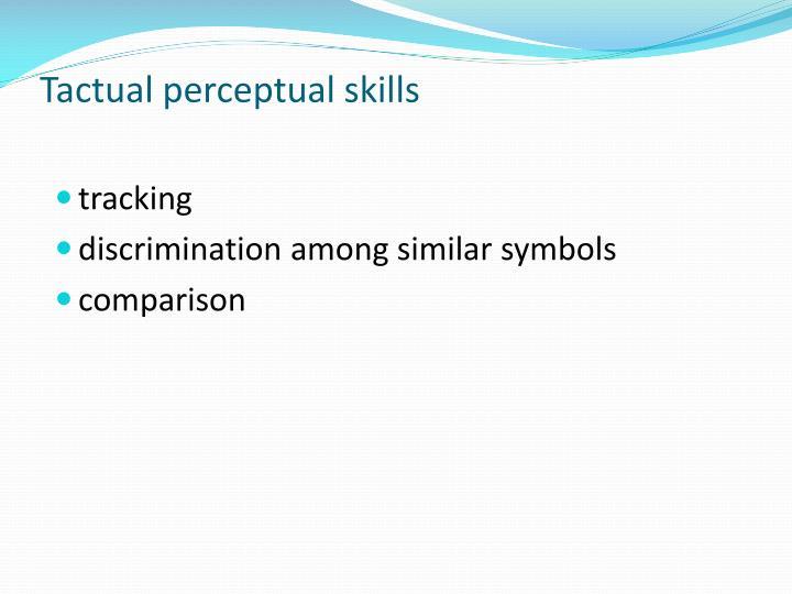 Tactual perceptual skills