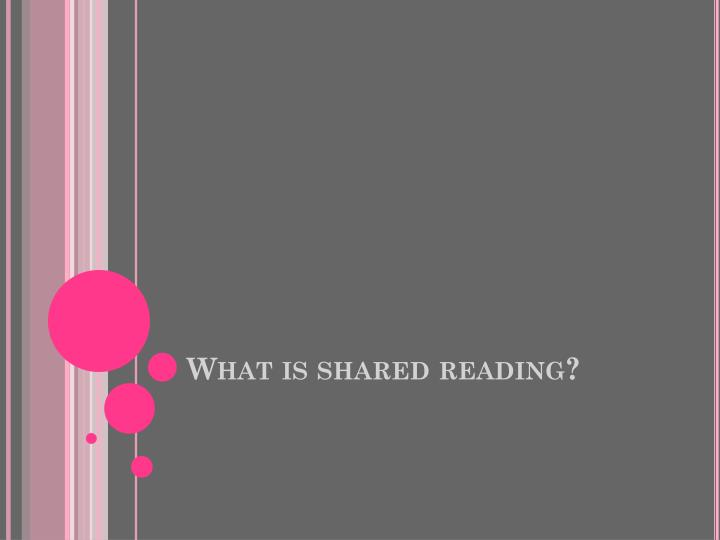 What is shared reading
