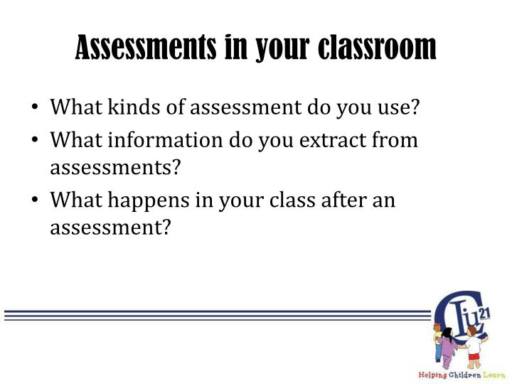 Assessments in your classroom