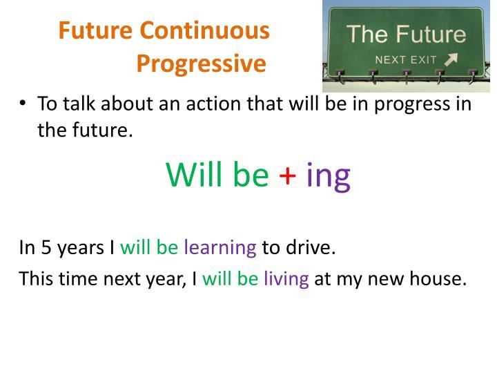 Future continuous progressive