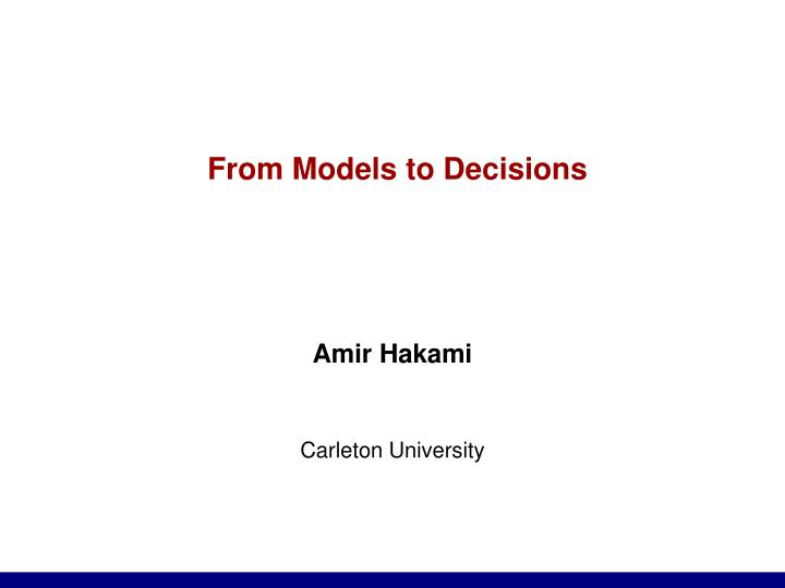 from models to decisions