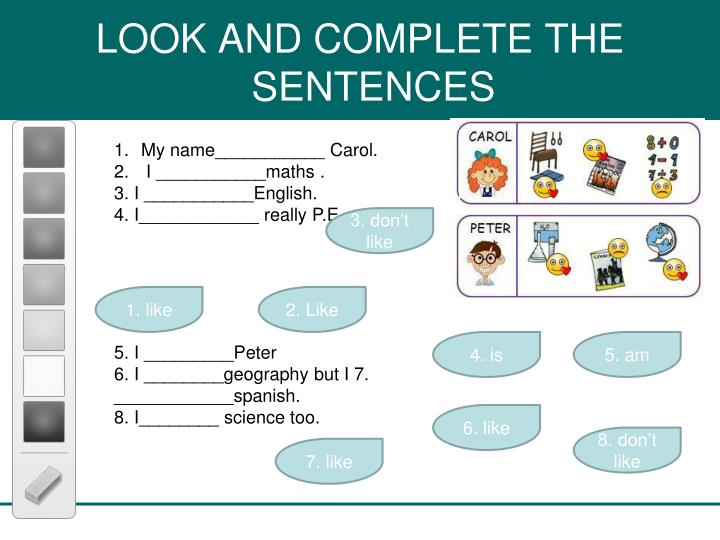 LOOK AND COMPLETE THE SENTENCES