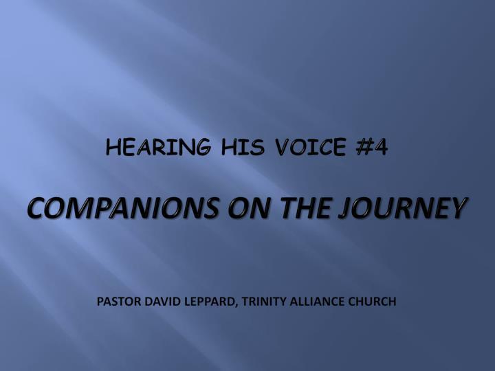 Hearing his voice 4 companions on the journey pastor david leppard trinity alliance church