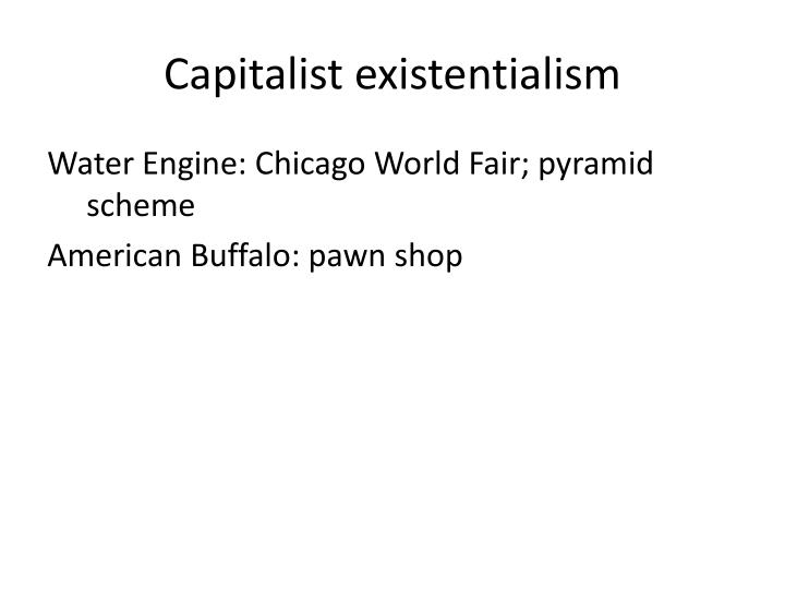 Capitalist existentialism