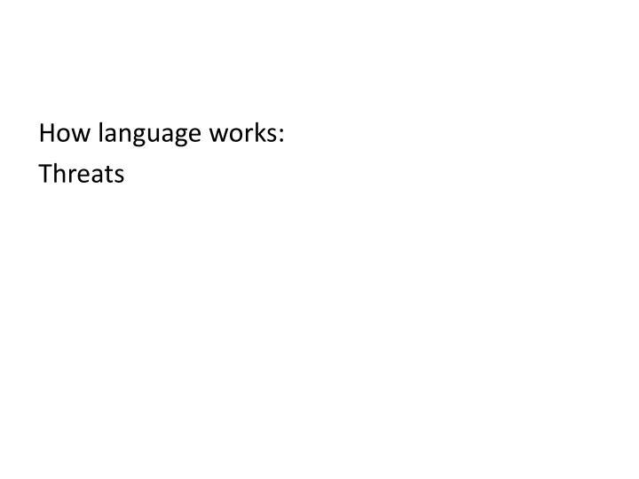 How language works:
