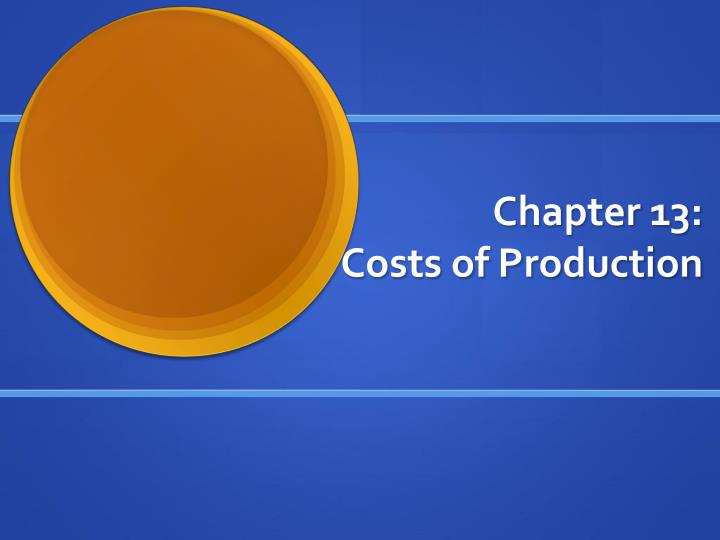 chapter 13 costs of production