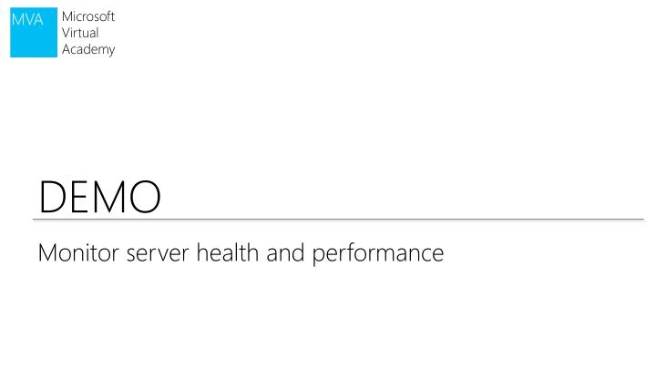 Monitor server health and performance