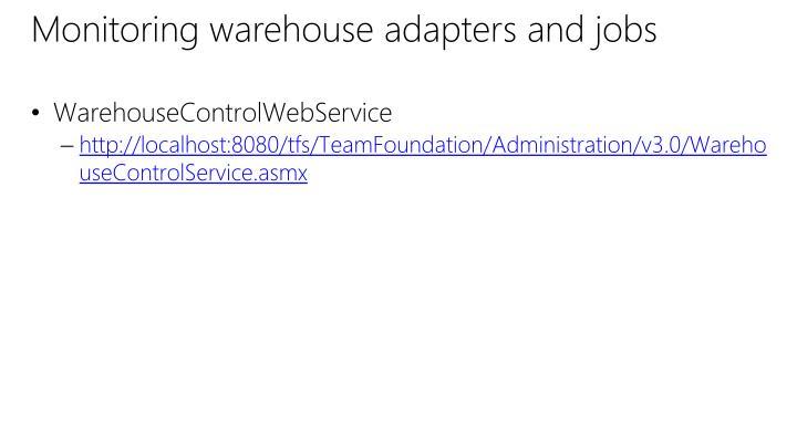 Monitoring warehouse adapters and jobs