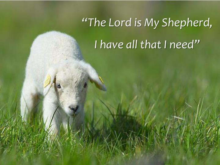 """The Lord is My Shepherd,"