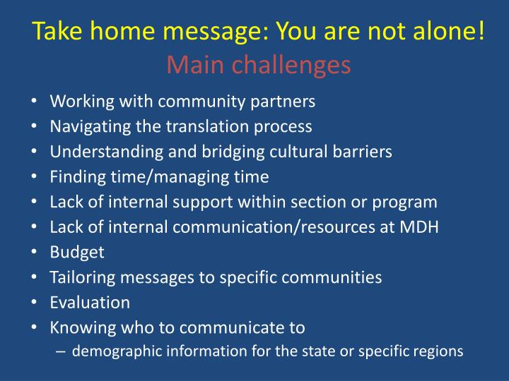 Take home message: You are not alone!