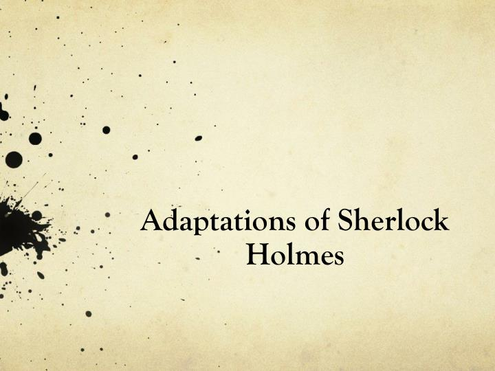 Ppt Adaptations Of Sherlock Holmes Powerpoint