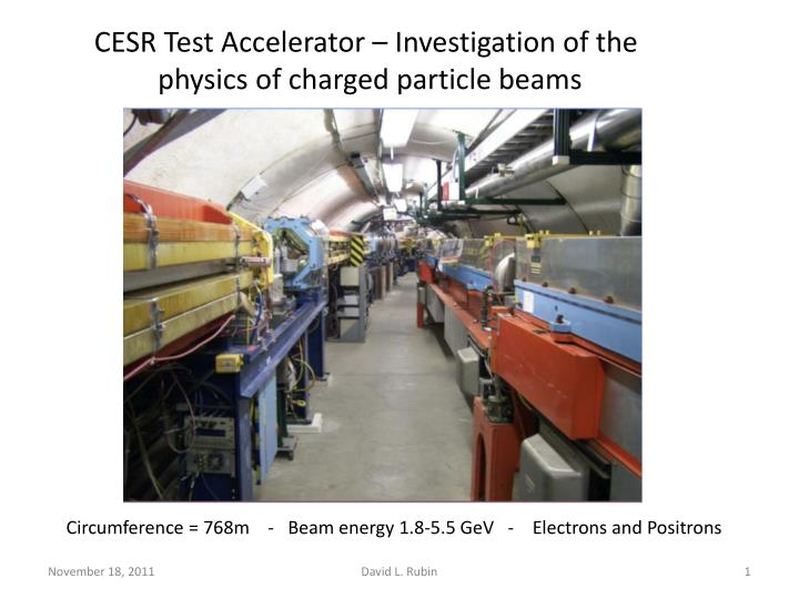 CESR Test Accelerator – Investigation of the
